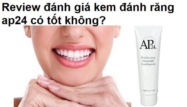review-kem-danh-rang-ap24-nubeauty-1