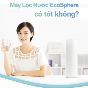review-may-loc-nuoc-ecosphere-nubeauty-1