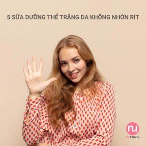 sua-duong-the-trang-da-khong-nhon-rit-8